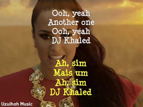 DJ Khaled - I Believe - feat. Demi Lovato - Letra e Tradução