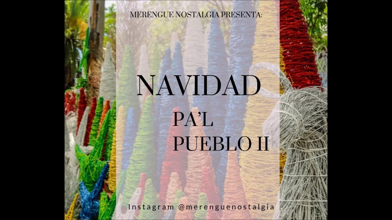 Merengue Nostalgia Presenta: Navidad Pa'l Pueblo II