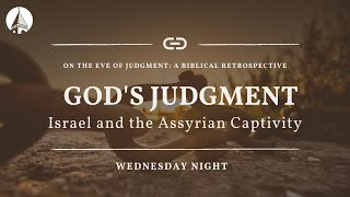 On The Eve Of Judgment: The Assyrian Exile (Week 4)