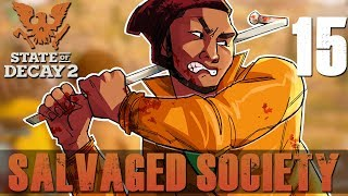 [15] Salvaged Society (Let's Play State of Decay 2 w/ GaLm)