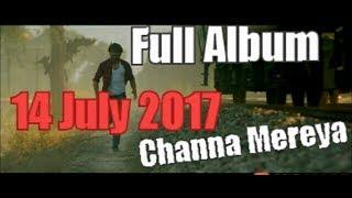 Official || full movie album || channa mereya || ninja || amrit mann || 14:07:17 || itunes