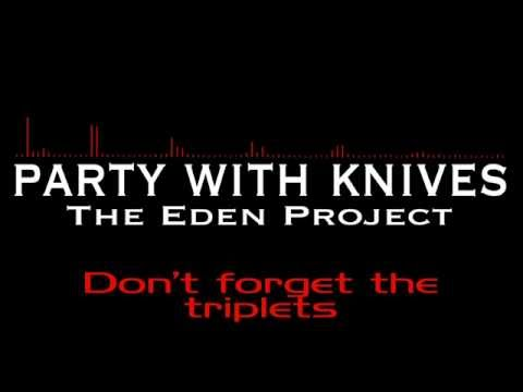 Party With Knives- The Eden Project