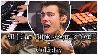 ♫ All I Can Think About Is You - Coldplay (Loop Cover by Claudio Krott) ♫