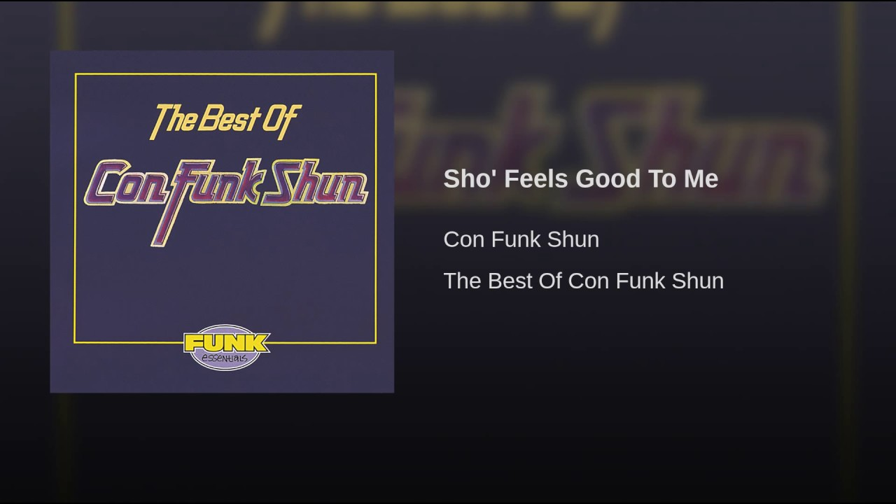 Con Funk Shun - Sho Feels Good To Me