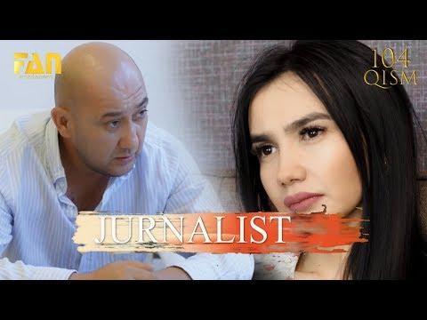Журналист Сериали 104 - қисм / Jurnalist Seriali 104- Qism