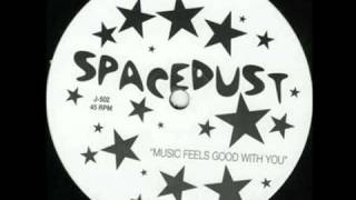 SPACEDUST _ Music Feels Good With You    flv