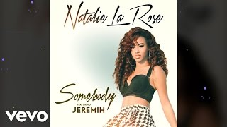 Natalie La Rose ft. Jeremih - Somebody (Official Audio)