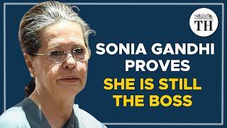 Sonia Gandhi proves she is still the boss | Talking Politics with Nistula Hebbar