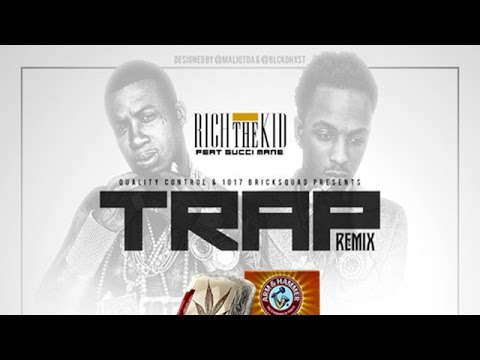 Rich The Kid - Trap (Remix) ft. Gucci Mane (Rich Than Famous) [Prod By Zaytoven]