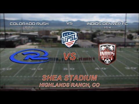 UPSL SOCCER: Colorado Rush vs Indios Denver FC - 5/21/17