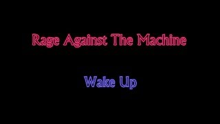 Rage Against The Machine - Wake Up
