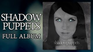FULL ALBUM: Shadow Puppets - Rachel Rose Mitchell (previously known as Rachel Macwhirter)