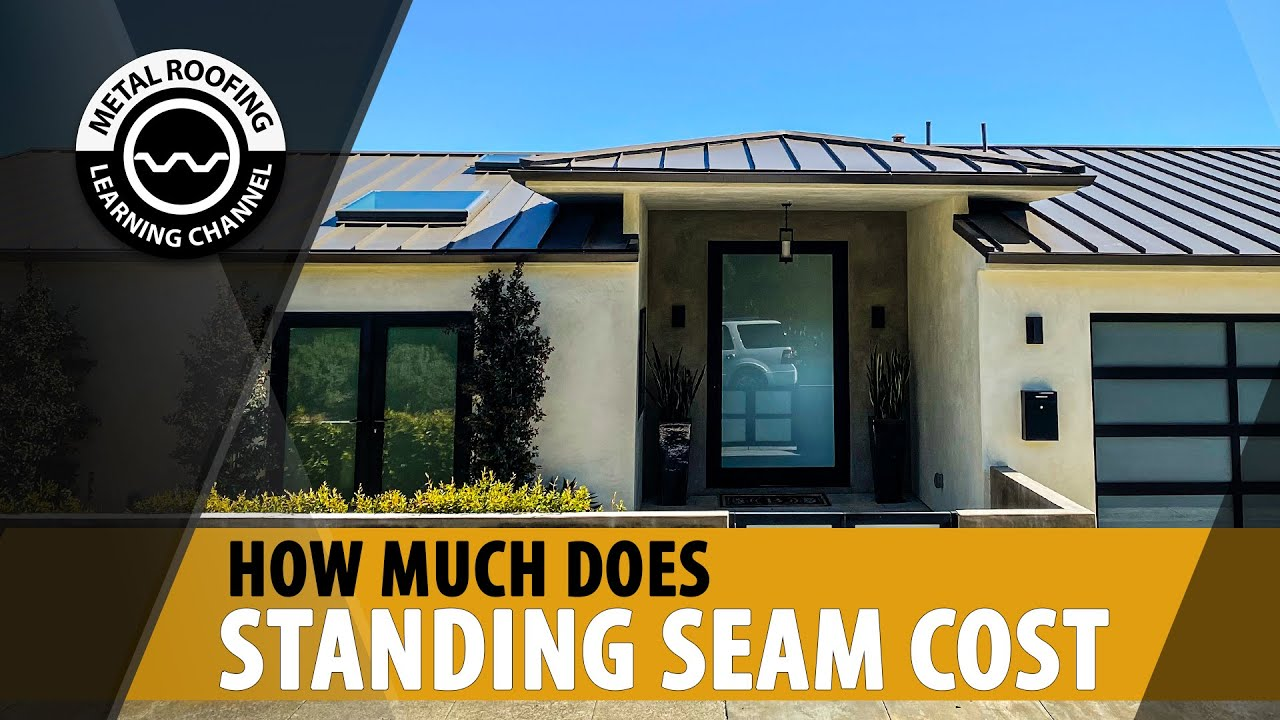 How Much Does A Standing Seam Metal Roof Cost Price Of Metal Roofing Materials Installation Cost Youtube