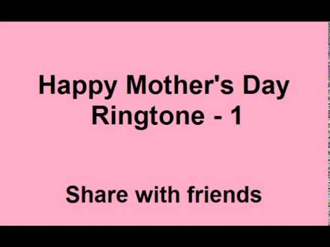 Happy Mothers Day Ringtone - 1 Free Download