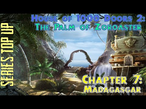 Let's Play - House of 1000 Doors 2 - The Palm of Zoroaster - Chapter 7 - Madagascar |
