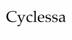 How to Pronounce Cyclessa