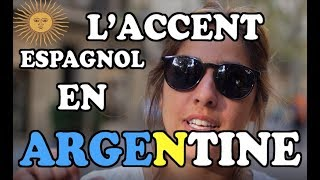 ► ESPAGNOL - COMMENT RECONNAÎTRE l'accent argentin