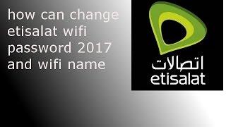 How can change WiFi password Etisalat UAE  2017
