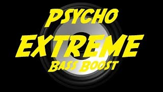 EXTREME BASS BOOST PSYCHO - POST MALONE FT. TY DOLLA $IGN