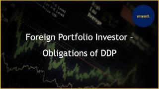 Foreign Portfolio Investor - Obligations of DDP