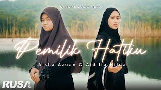 Aisha Azuan & Aidilia Hilda - Pemilik Hatiku [Official Music Video]