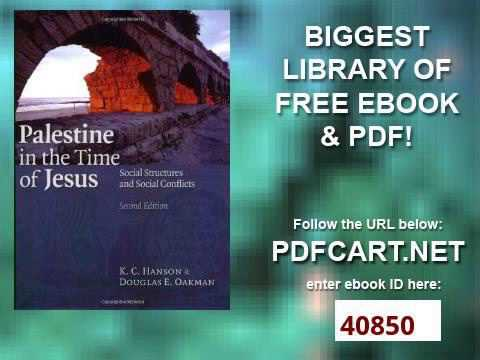 Palestine in the Time of Jesus Social Structures and Social Conflicts