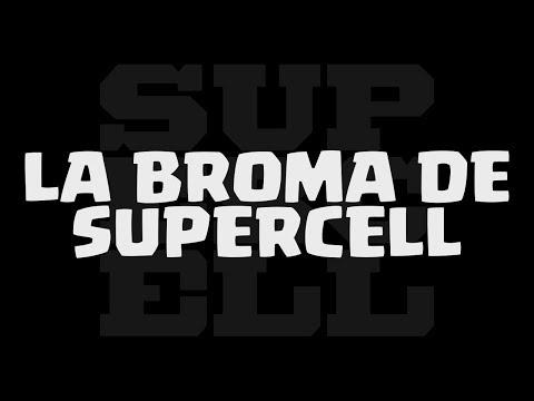 LA BROMA DE SUPERCELL | Clash Royale