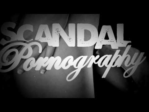 Scandal and Pornography  Coming Soon...