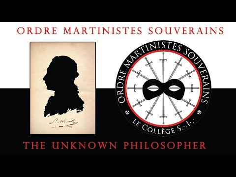 OMS - Martinism part 4/5 - St. Martin the Unknown Philosopher
