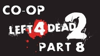Left 4 Dead 2: CO-OP Episodul 8 YAMA pt.2