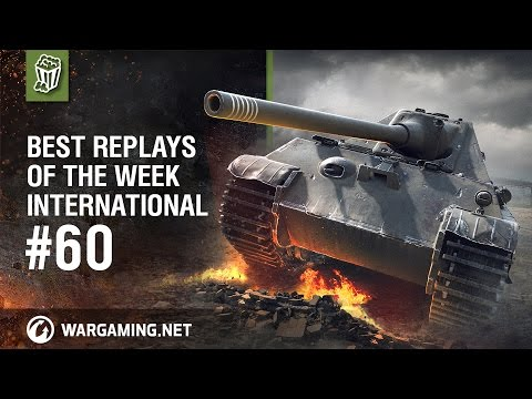 World of Tanks - Best Replays of the Week International #60