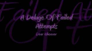 Watch Dear Whoever A Deluge Of Failed Attempts video