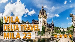 Vila Delta Travel Mila 23 hotel review | Hotels in Mila Douazeci si Trei | Romanian Hotels