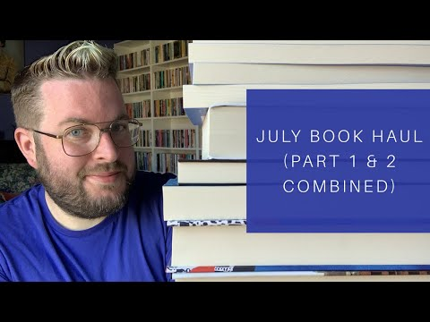 July Book Haul | Part 1 & 2 Combined | 2019