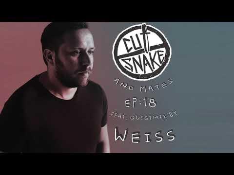 CUT SNAKE & MATES - Ep. 018 - Weiss Guest Mix