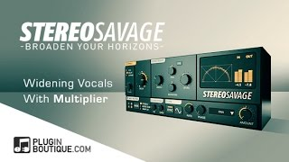 StereoSavage - Stereo Widening Plugin - Vocal Widening Tips With 'Multiplier'