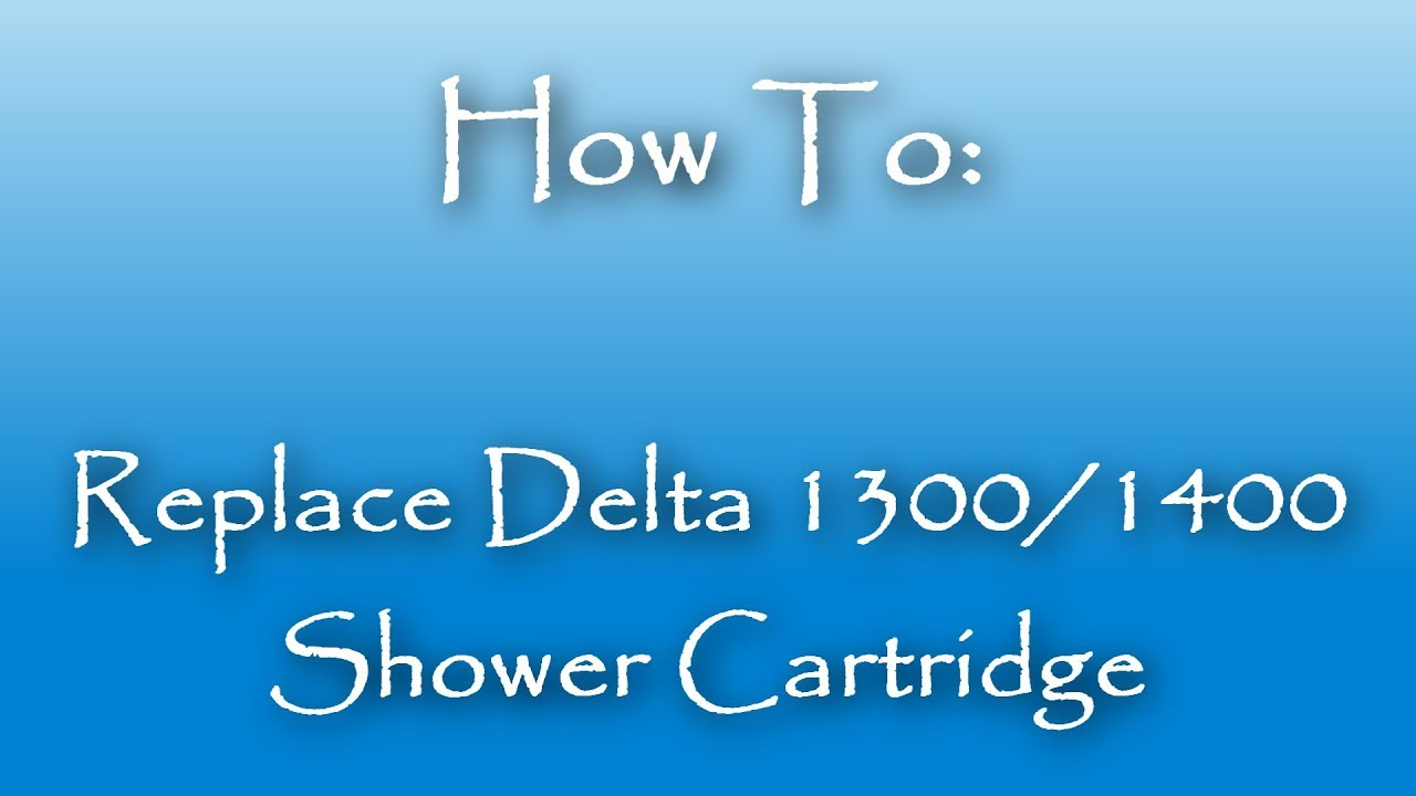 How To Replace A Delta 1300 / 1400 Shower Cartridge - YouTube