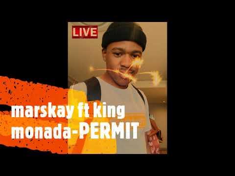 MARSKAY FT KING MONADA (PERMIT)