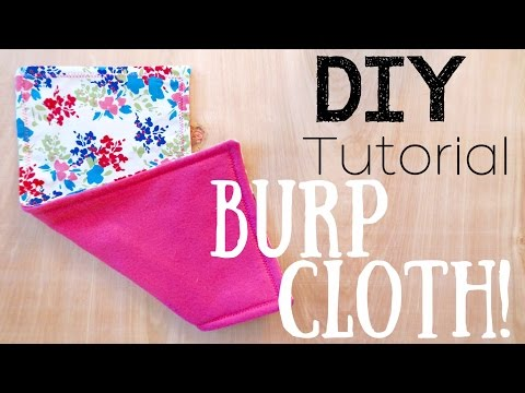 MAKE YOUR OWN BABY BURP CLOTHS! [DIY TUTORIAL]