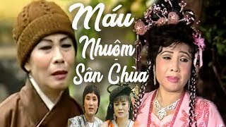 Cải Lương Xưa | Máu Nhuộm Sân Chùa - Minh Cảnh Lệ Thủy | cải lương hồ quảng,tuồng cổ trước 1975