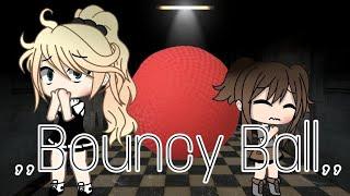 Bouncy ball/ REALLY SHORT/ Glmm