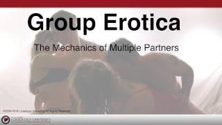 "Loveology University –  ""Group Erotica"" Course Sneak Preview!"