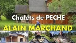 Présentation des chalets de Pêche Alain Marchand au Gouloux (Morvan)