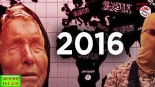 An Ninh Thế Giới - Nhà tiên tri Vanga Năm 2016 khủng khiếp chưa từng có