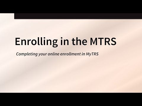 Enrolling in the MTRS