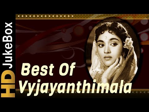 Best Of Vyjayanthimala | Evergreen Classic Hindi Songs | Superhit Old Hindi Video Songs Collection