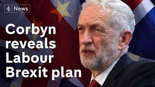 Jeremy Corbyn reveals Labour's Brexit plan