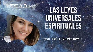 LAS LEYES UNIVERSALES ESPIRITUALES ✨🙏🏽❤️ con Fabi Martinez