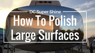 How To Polish Large Surfaces by DC Super Shine