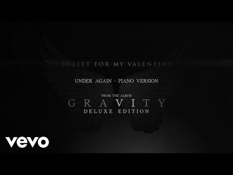 Bullet For My Valentine - Under Again (Piano Version / Audio)